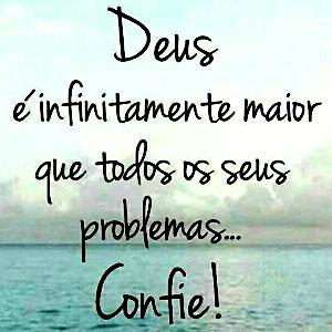 Deus é maior que seus problemas! Bom dia!