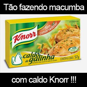 Macumba com caldo Knorr