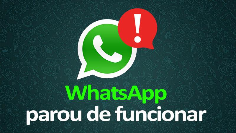 WhatsApp parou de funcionar