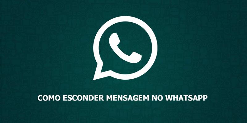 Como esconder mensagem no WhatsApp