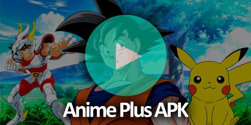 Anime Plus APK